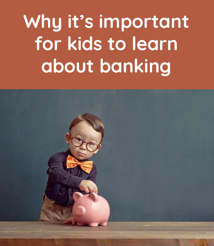 Why it's important for kids to learn about banking
