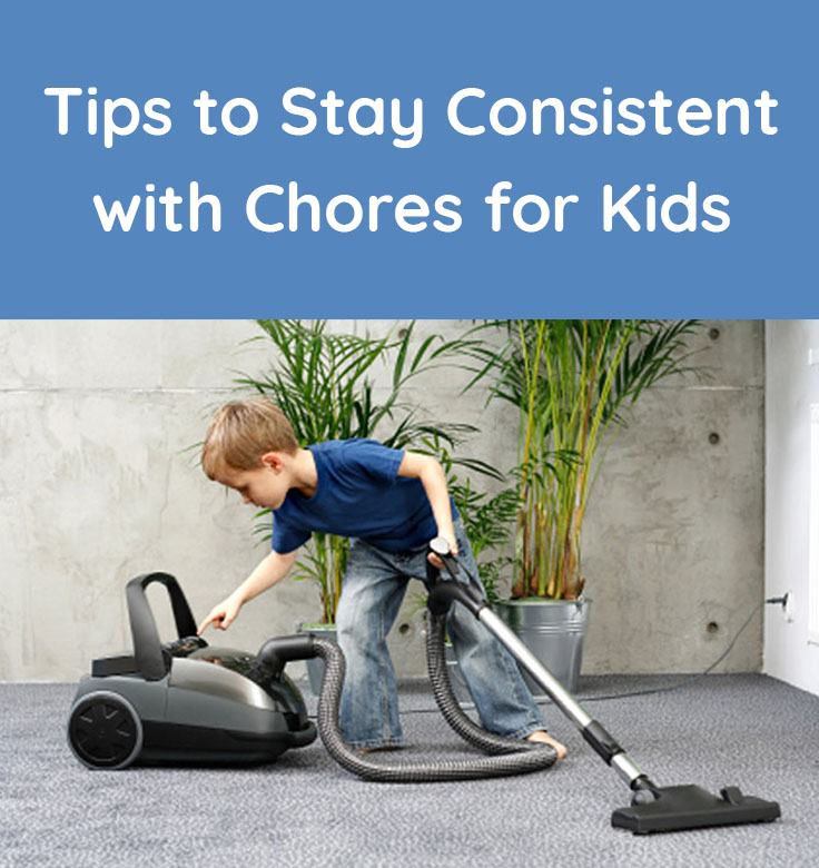 Tips to stay consistent with chores for kids