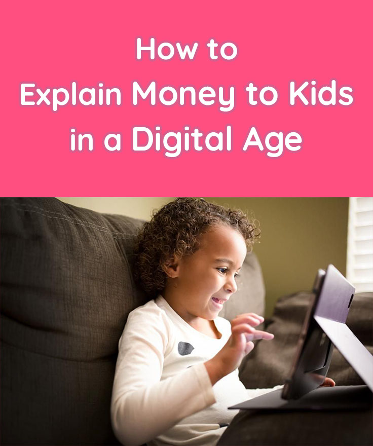 How to explain money to kids in a digital age